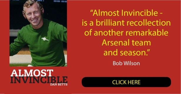 Bob Wilson, Arsenal icon, rates my book, Almost Invincible!